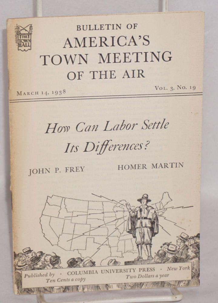 How can labor settle its differences? John P. Frey, Homer Martin.