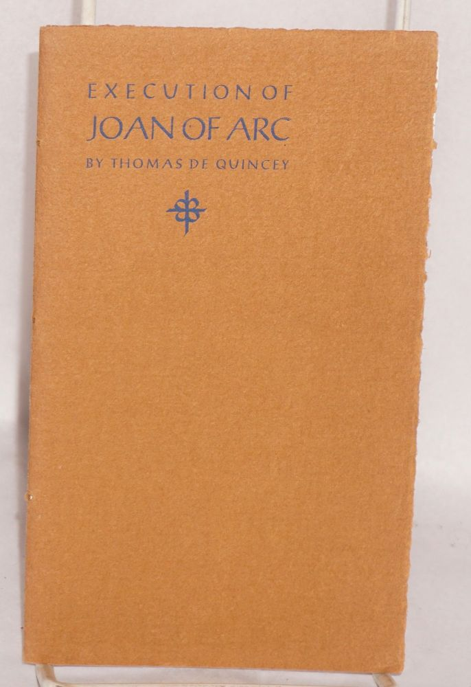 Execution of Joan of Arc (fragment). [Contains brief selection from the writings of Ernest Renan]. Thomas De Quincey.