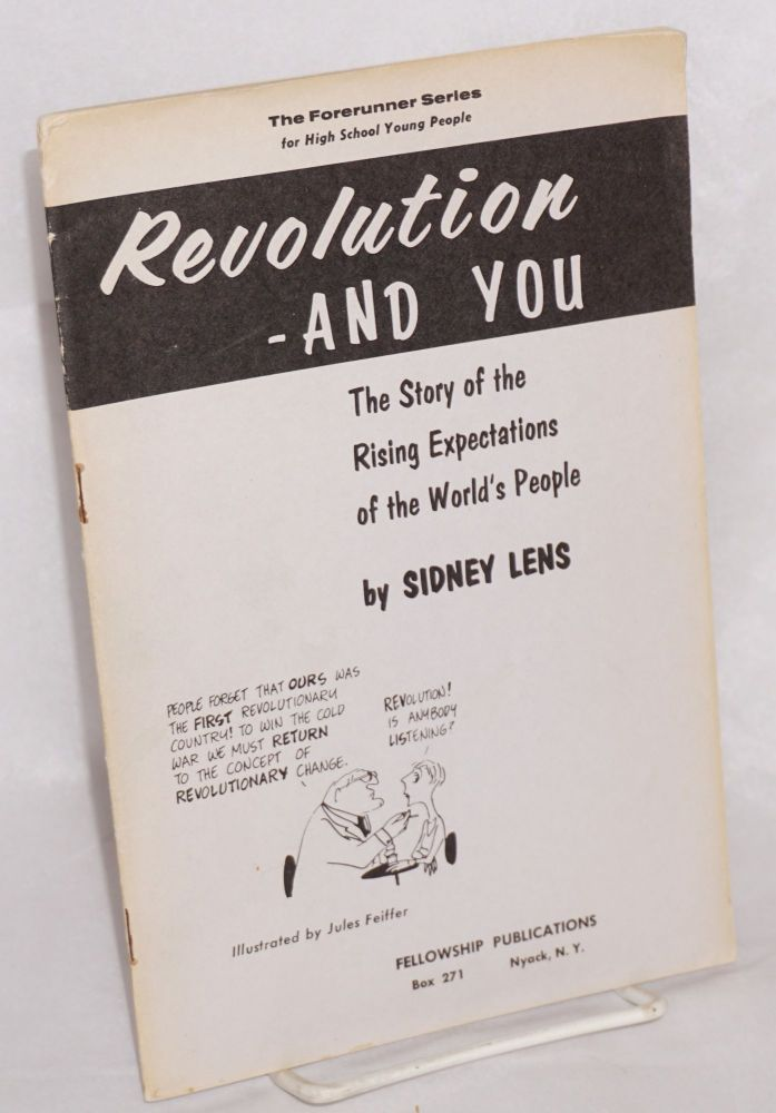 Revolution -and you; the story of the rising expectations of the world's people. Sidney Lens, Jules Feiffer.