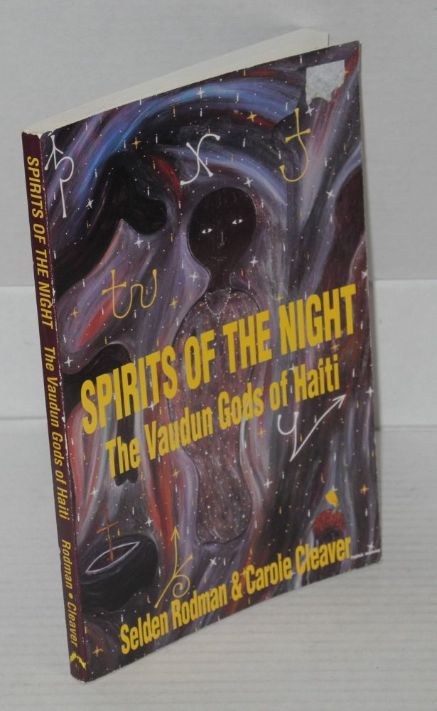 Spirits of the night; the Vaudun gods of Haiti, foreword by Jay Livernois. Selden Rodman, Carole Cleaver.