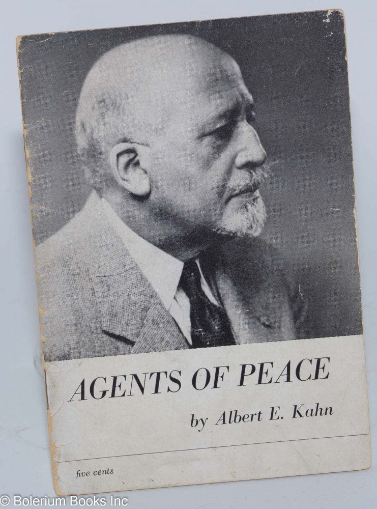 Agents of peace. Albert Kahn.