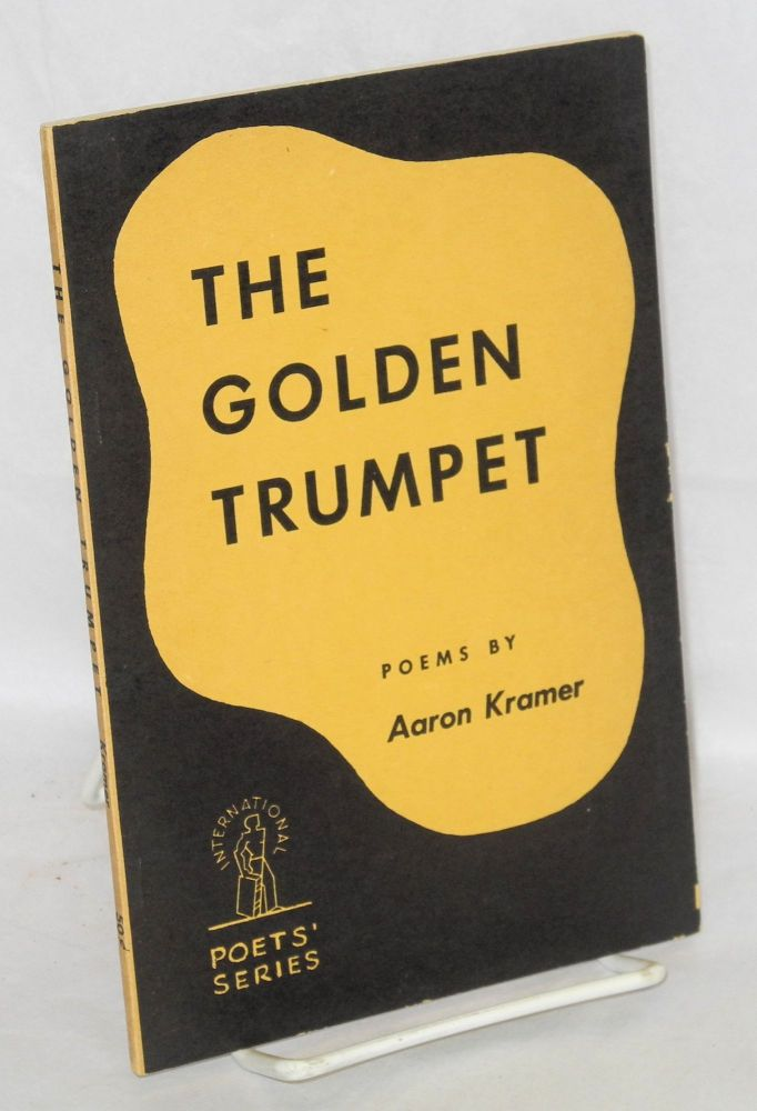 The golden trumpet. Aaron Kramer.