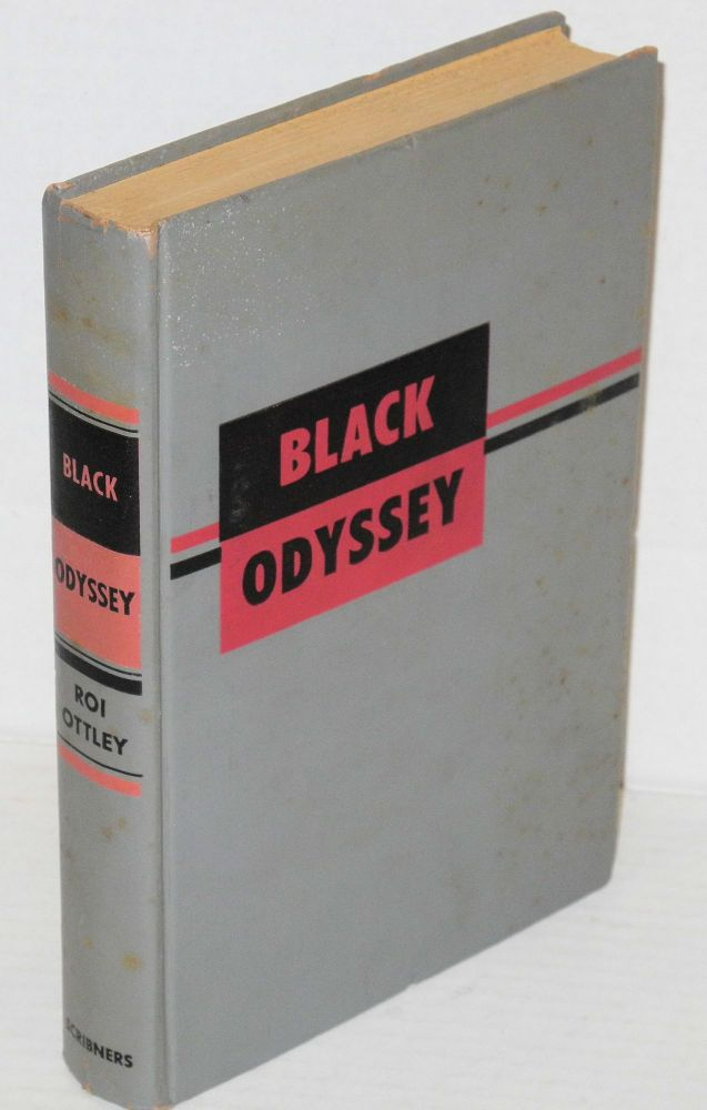Black odyssey; the story of the Negro in America. Roi Ottley.