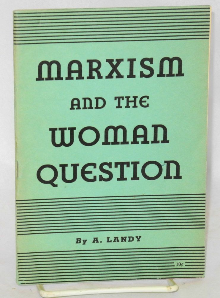 Marxism and the woman question. Avrom Landy.