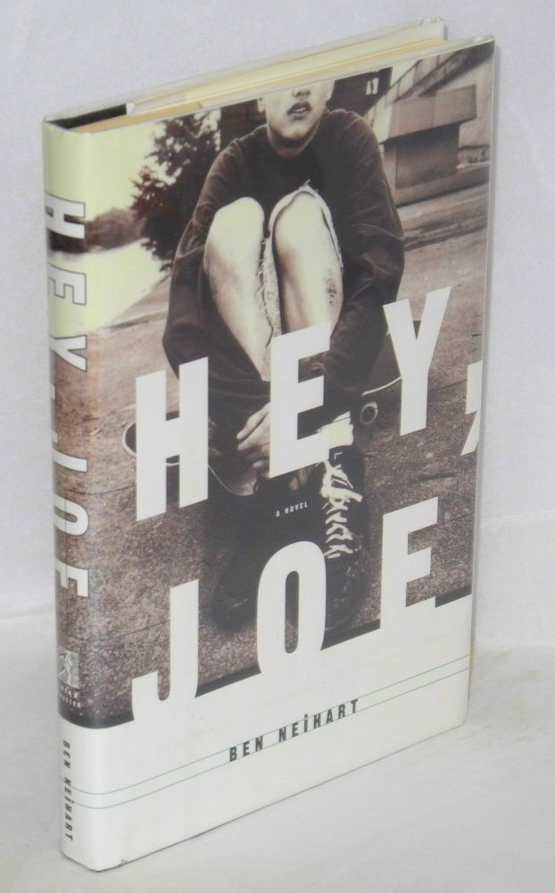 Hey, Joe; a novel. Ben Neihart.
