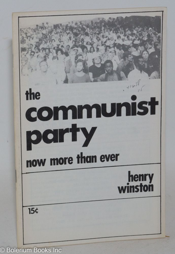 The Communist Party; now more than ever. Henry Winston.