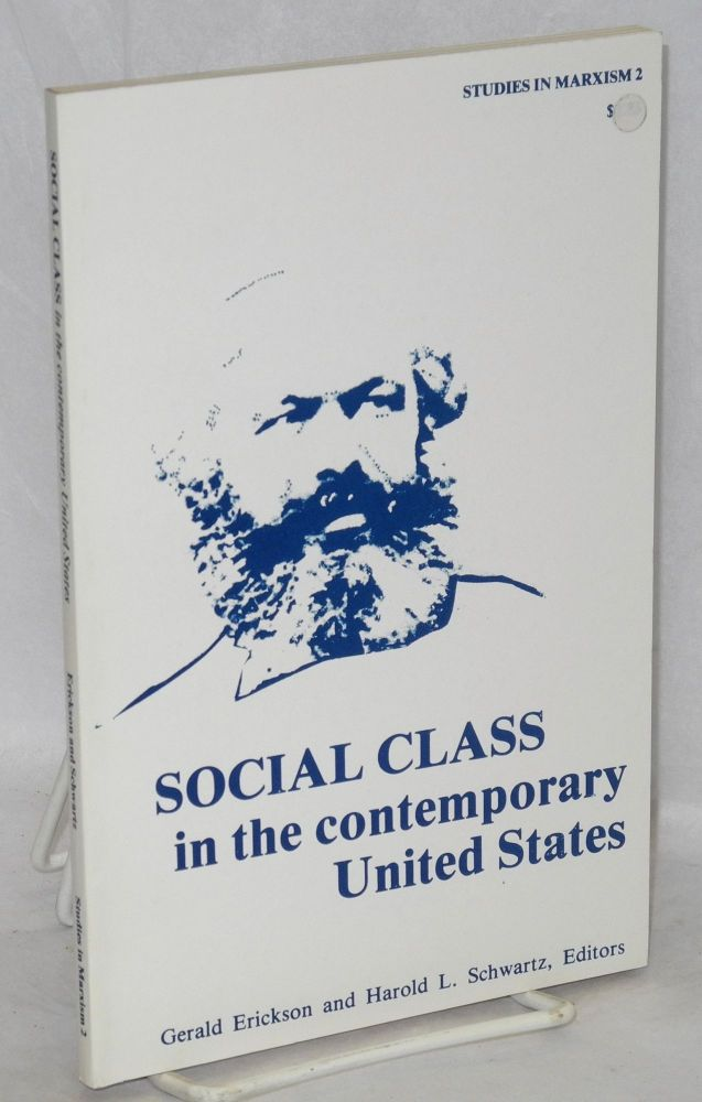 Social class in the contemporary United States. Gerald Erickson, eds Harold L. Schwartz.