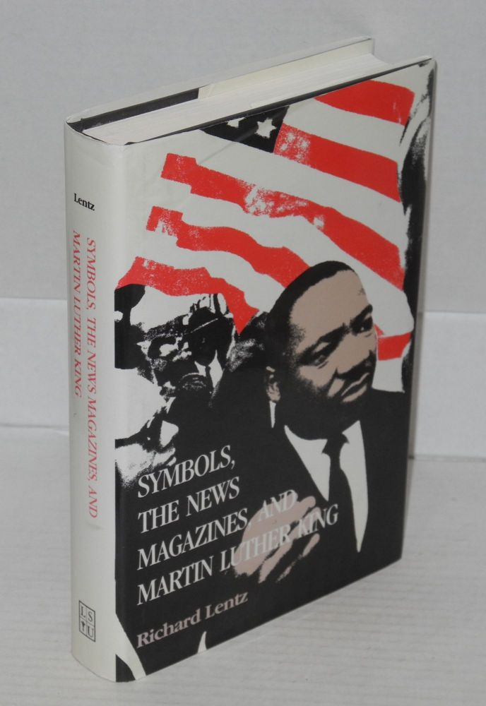 Symbols; the news magazines, and Martin Luther King. Richard Lentz.