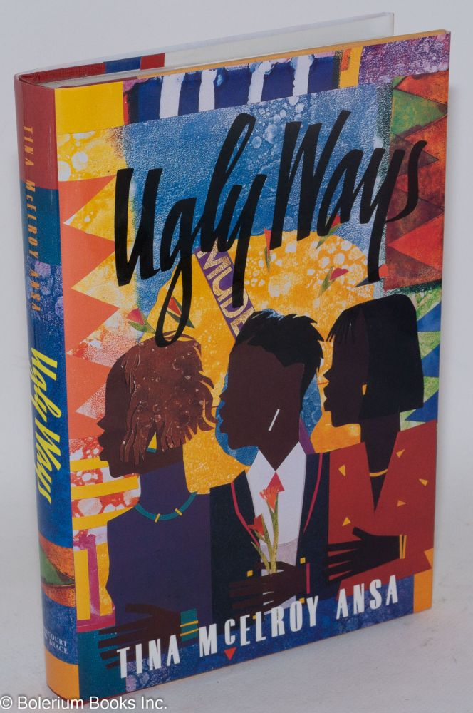 Ugly ways; a novel. Tina McElroy Ansa.