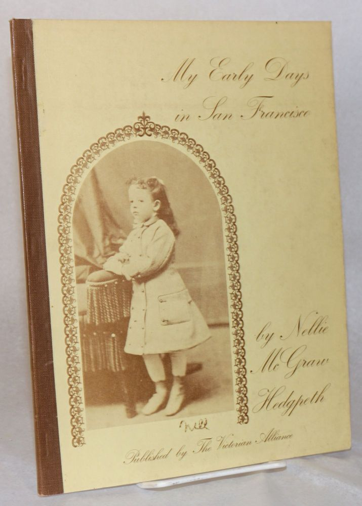 My early days in San Francisco. Nellie McGraw Hedgpeth.