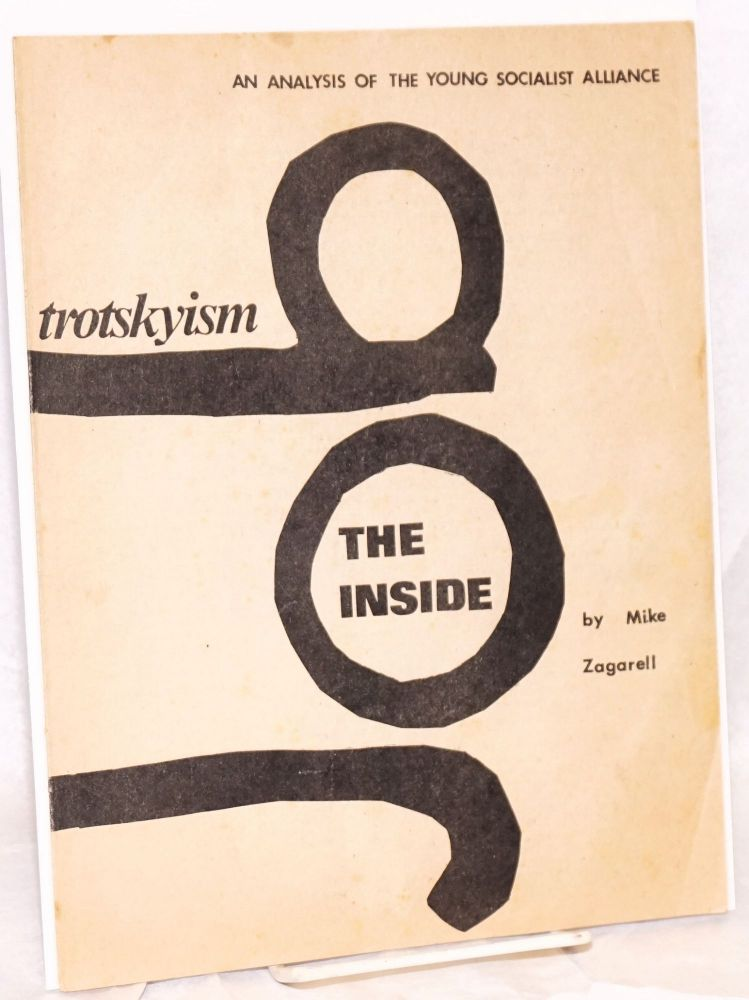 Trotskyism; the inside job. An analysis of the Young Socialist Alliance. Mike Zagarell.