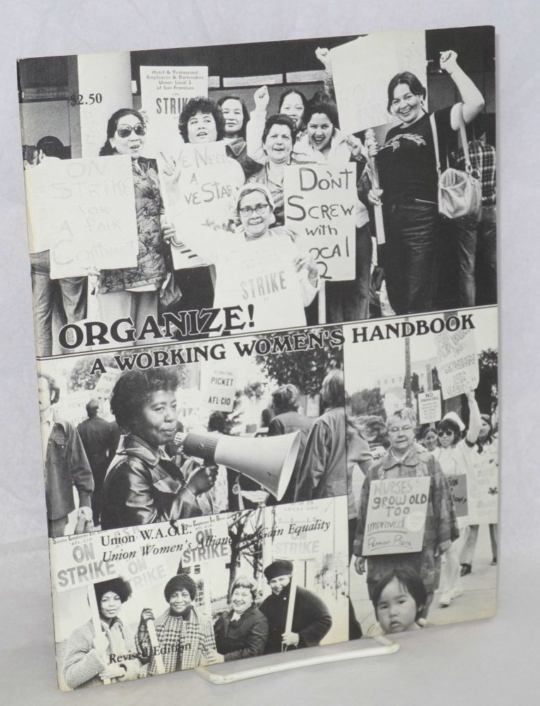 Organize! A working women's handbook. Revised edition. Union Women's Alliance to Gain Equality.