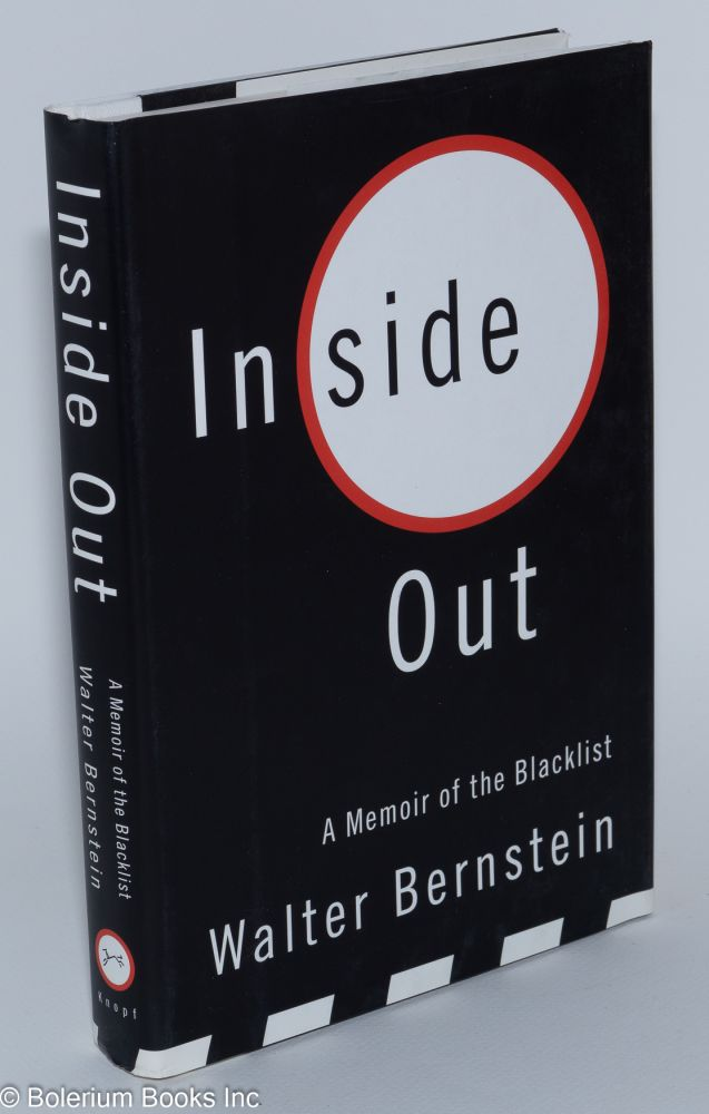 Inside out; a memoir of the blacklist. Walter Bernstein.