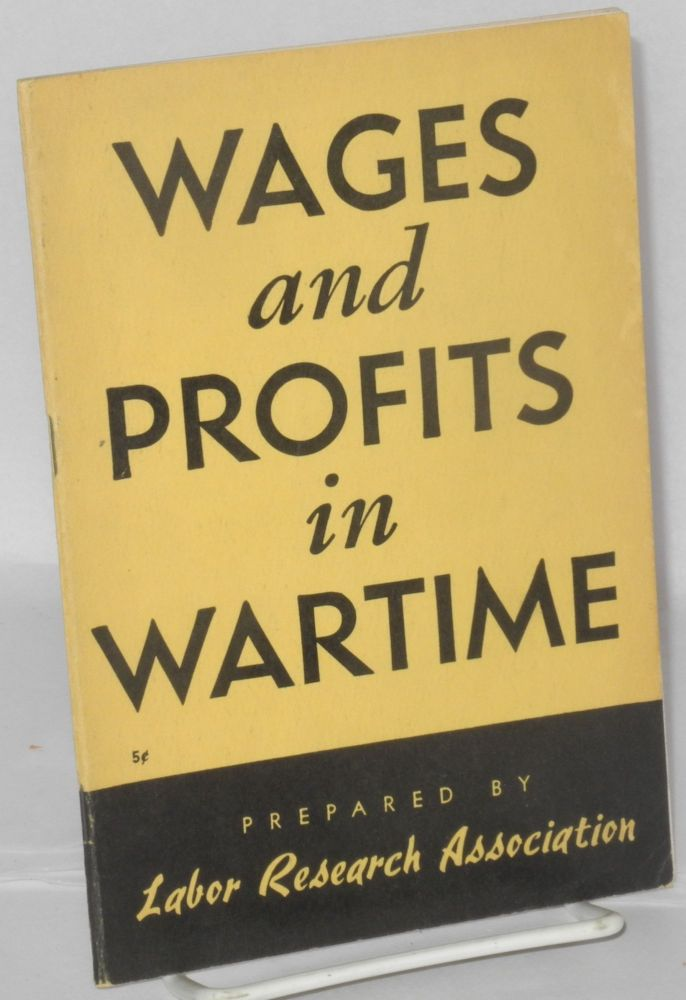 Wages and profits in wartime. Labor Research Association.