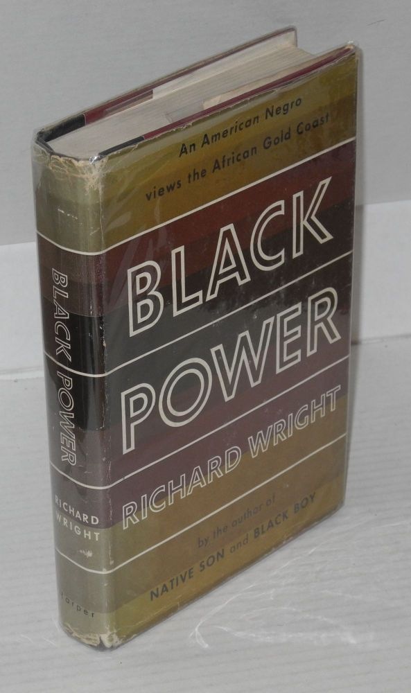 Black power. A record of reactions in a land of pathos. Richard Wright.