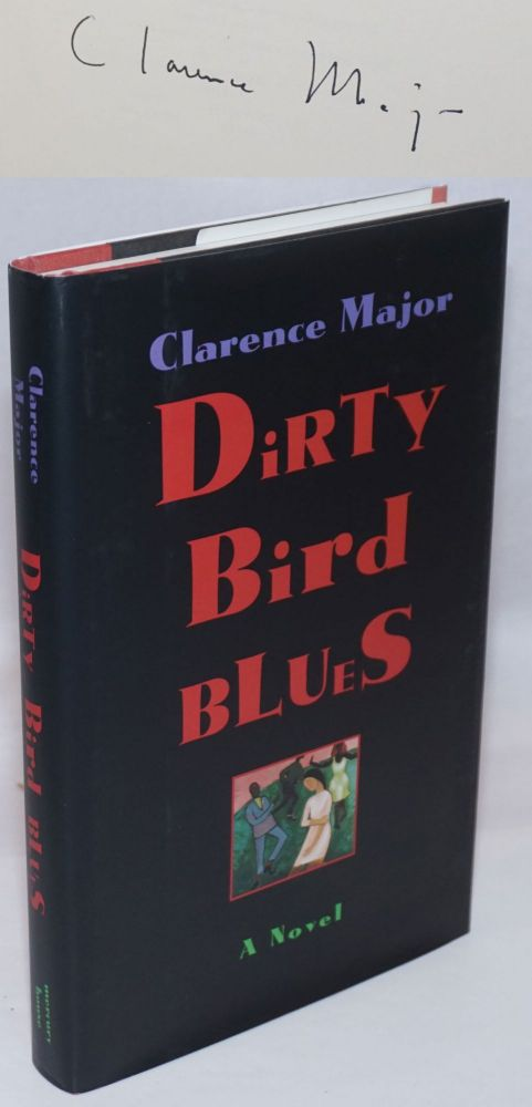 Dirty bird blues; a novel. Clarence Major.