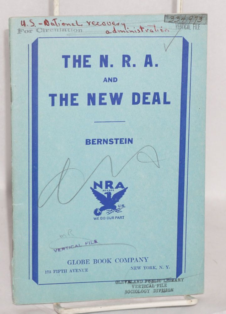 The N.R.A. and the New Deal. Louis Bernstein.