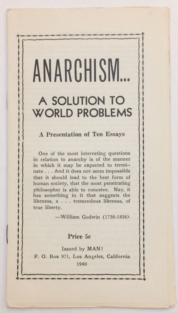 Anarchism... a solution to world problems. A presentation of ten essays