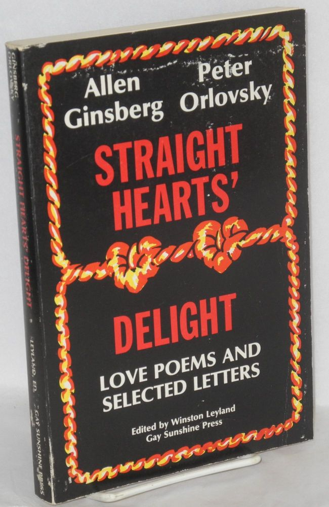 Straight hearts' delight; love poems and selected letters, 1947-1980, edited by Winston Leyland. allen Ginsberg, Peter Orlovsky.