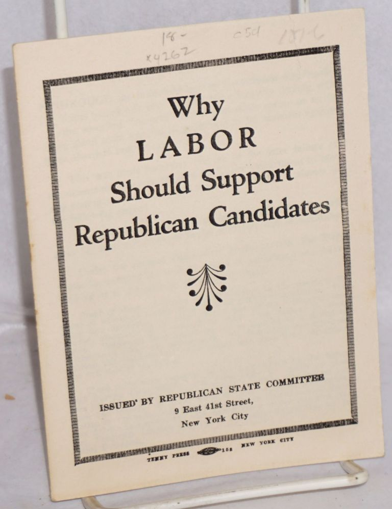 Why labor should support Republican candidates. Republican State Committee.