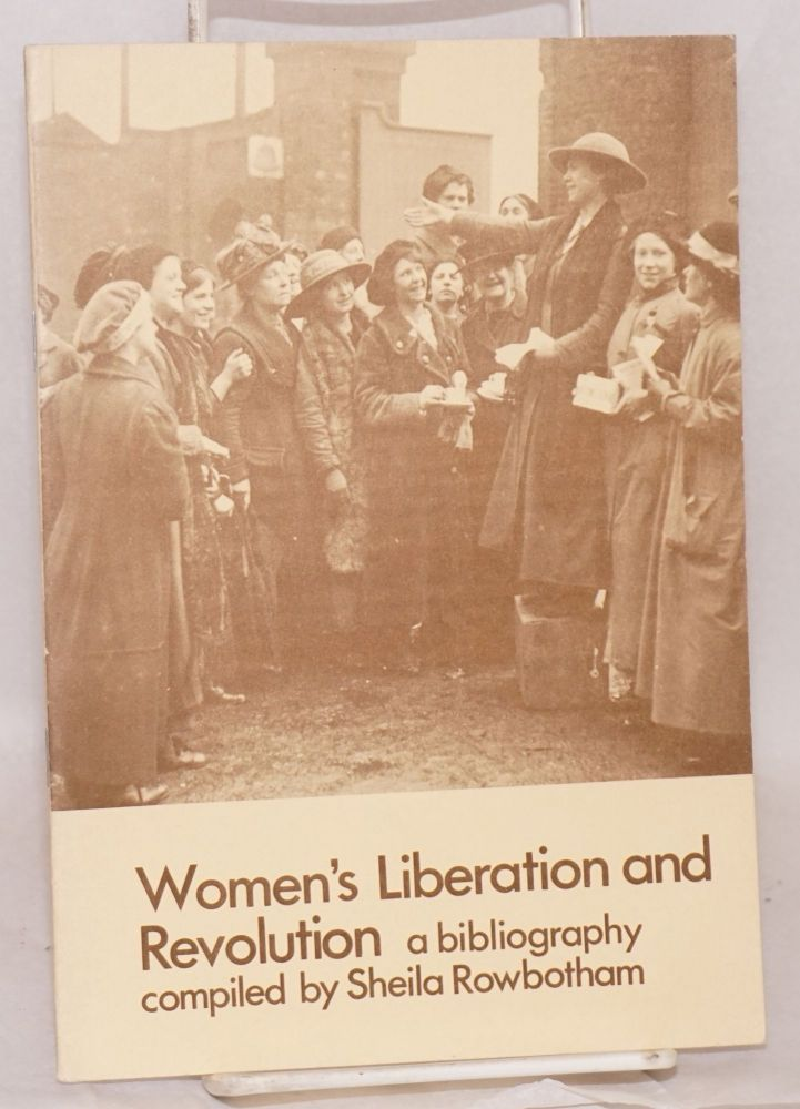Women's liberation and revolution; a bibliography. Sheila Rowbotham, comp.