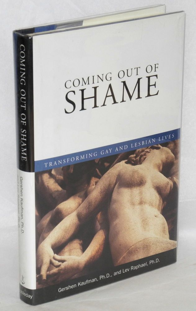 Coming out of shame; transforming gay and lesbian lives. Gershen Kaufman, Lev Raphael.