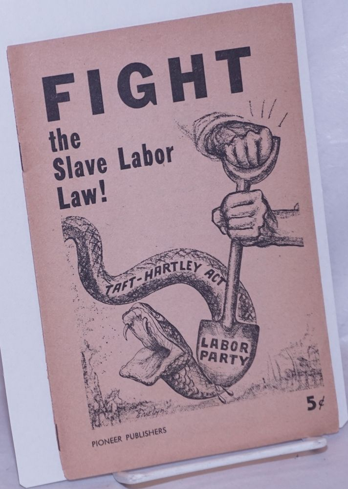 Fight the slave labor law! Statement of National Committee of the Socialist Workers Party. Socialist Workers Party.