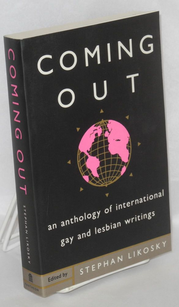Coming out; an anthology of international gay and lesbian writings. Stephan Likosky.
