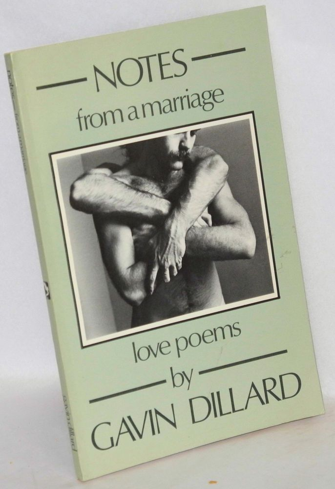 Notes from a marriage; love poems. Gavin Dillard.