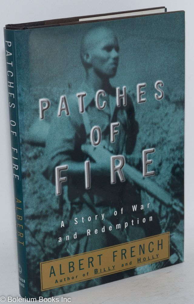 Patches of fire; a story of war and redemption. Albert French.