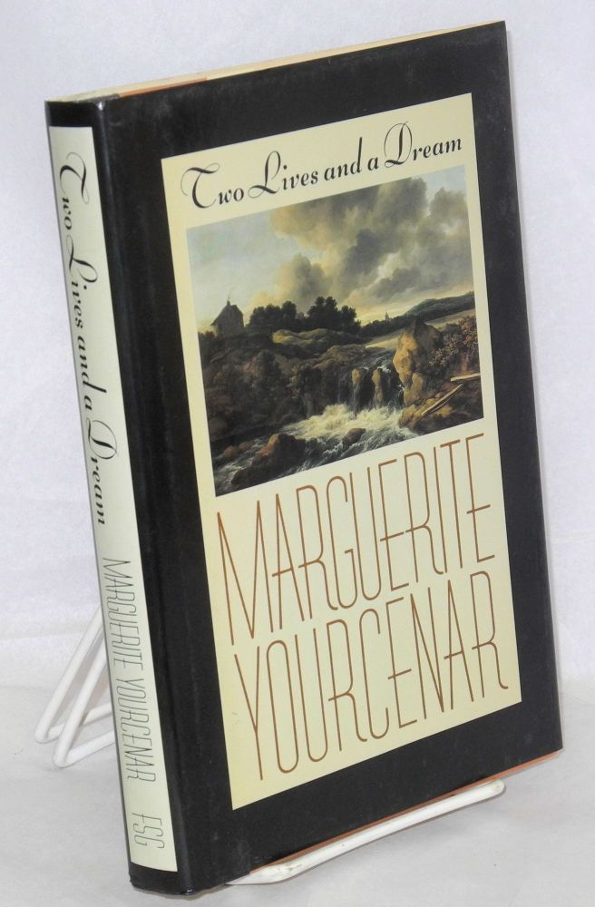 Two lives and a dream. Marguerite Yourcenar, Marguerite de Crayencour, Walter Kaiser in collaboration, the author.
