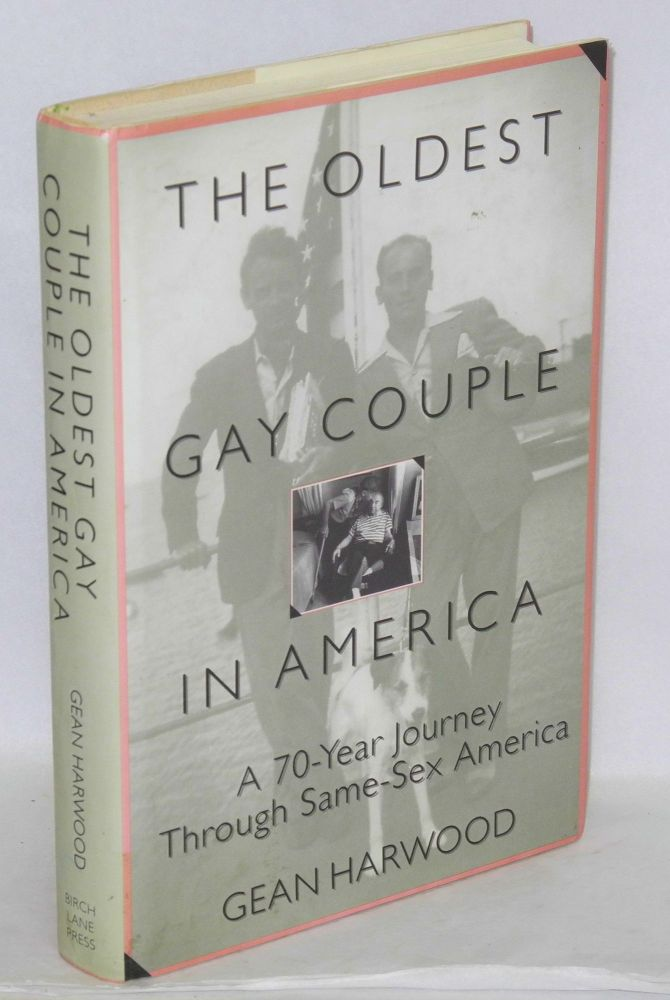 The oldest gay couple in America; a seventy-year journey through same-sex America. Gean Harwood.