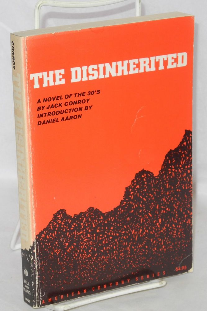 The disinherited. Introduction by Daniel Aaron. Jack Conroy.