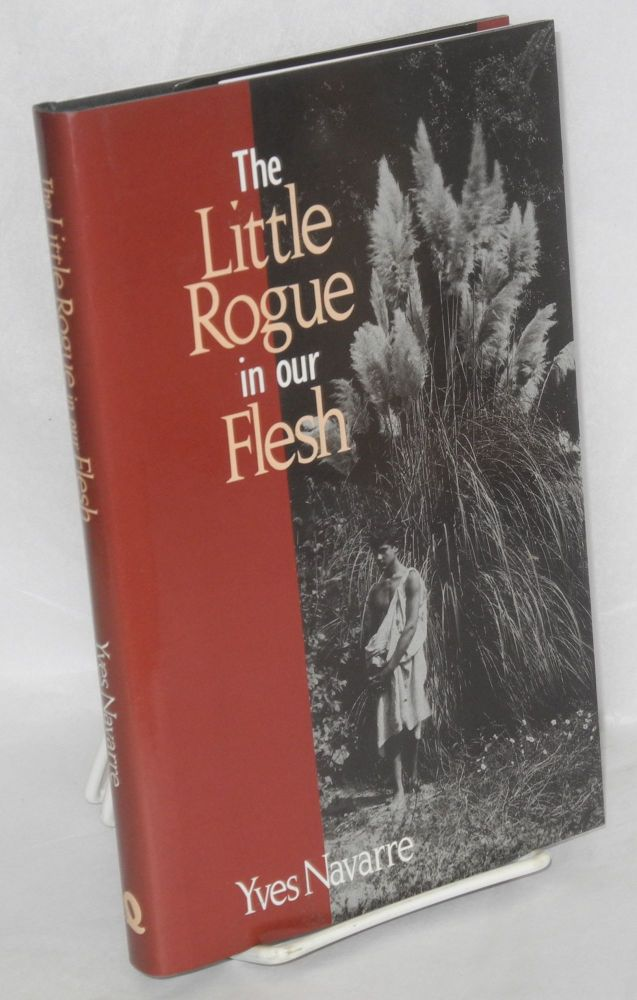 The little rogue in our flesh;. Yves Navarre, , Donald Watson.