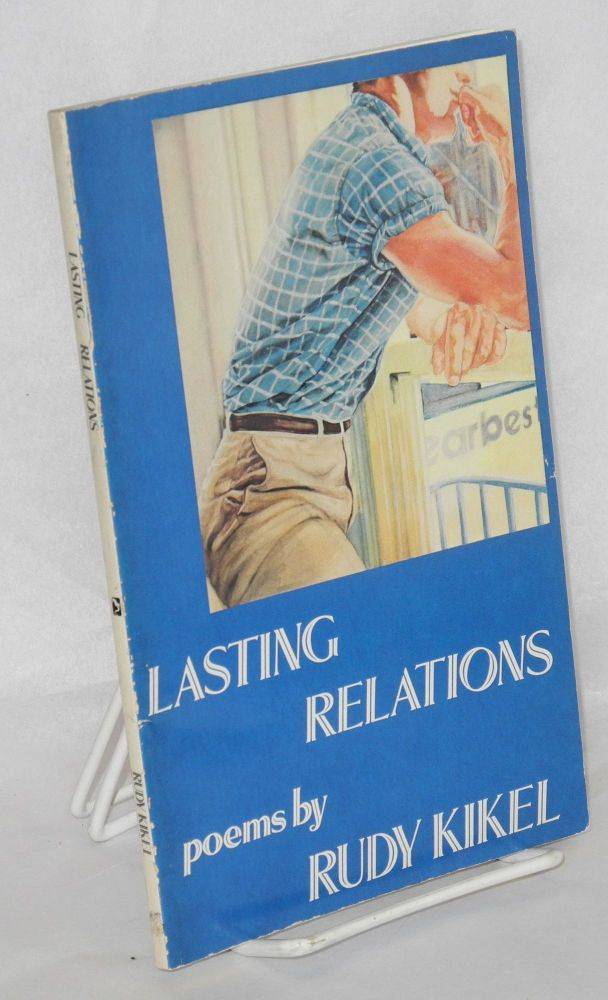 Lasting relations; poems. Rudy Kikel.