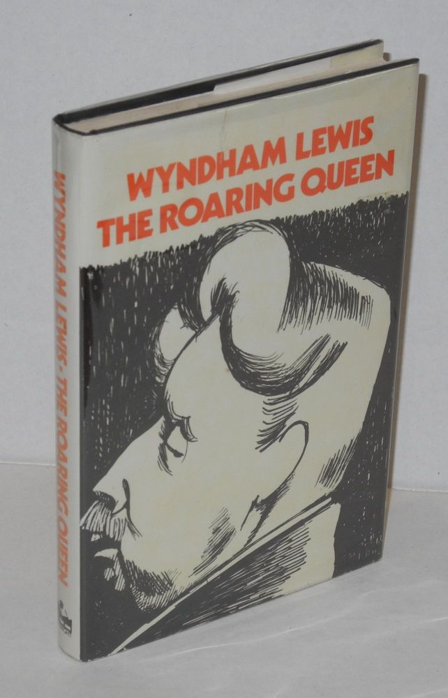 The roaring queen. Walter Allen, Wyndham Lewis, edited.