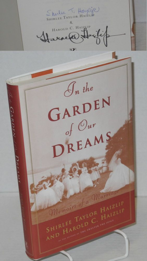 In the garden of our dreams; memoirs of a marriage. Shirlee Taylor Haizlip, Harold C. Haizlip.