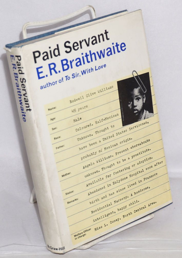 Paid servant. E. R. Braithwaite.