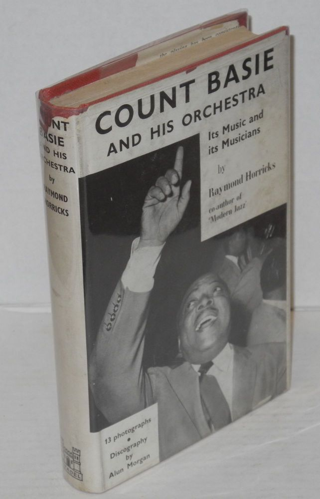 Count Basie and his orchestra; its music and its musicians, with discography by Alun Morgan. Raymond Horricks.