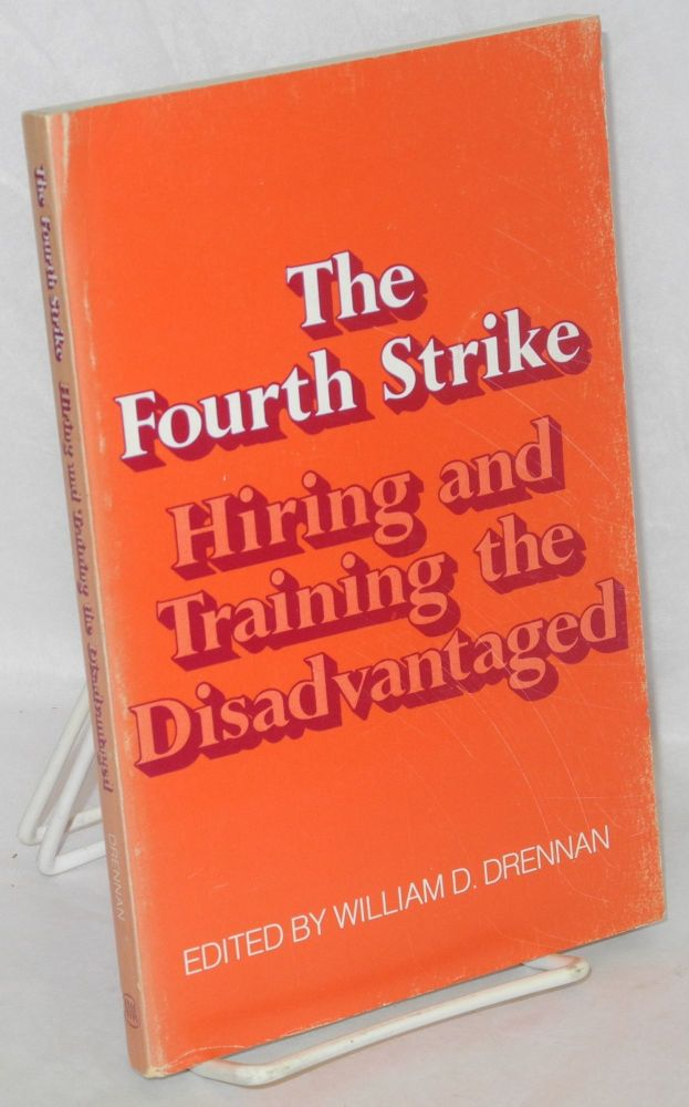 The fourth strike; hiring and training the disadvantaged. William D. Drennan, ed.