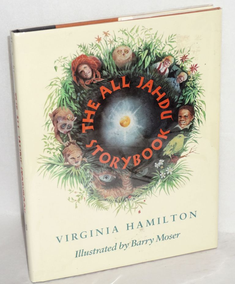 The all Jahdu storybook; illustrations by Barry Moser. Virginia Hamilton.