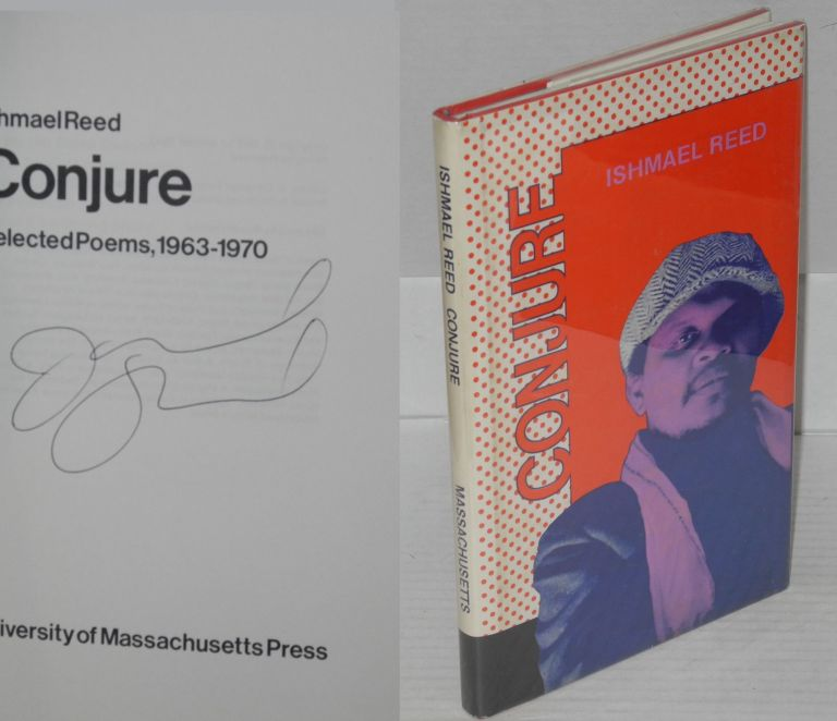 Conjure; selected poems, 1963-1970. Ishmael Reed.