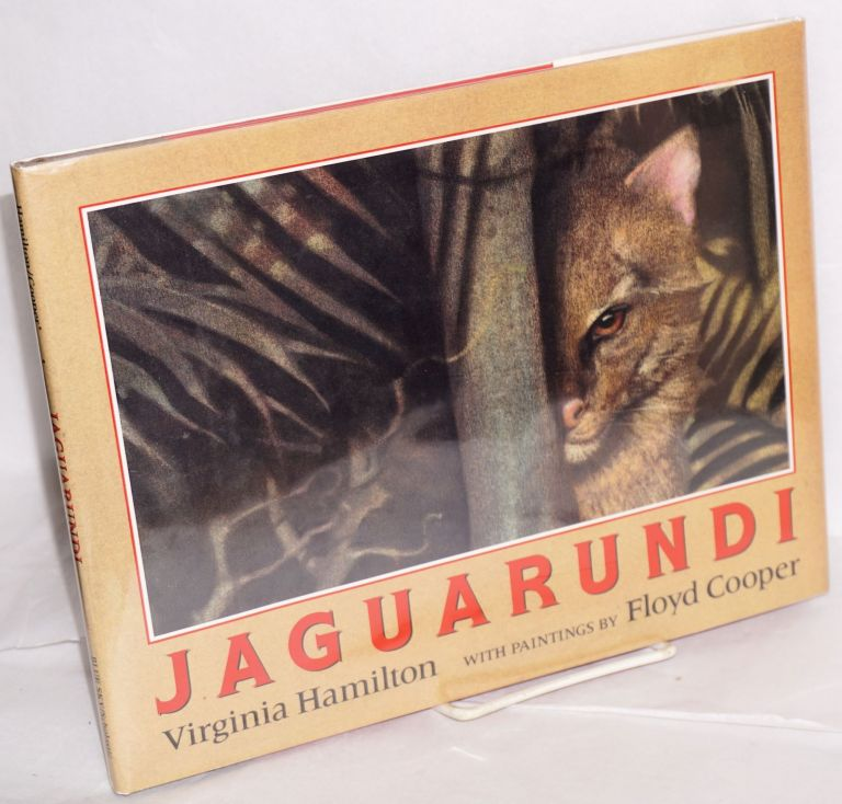 Jaguarundi; with paintings by Floyd Cooper. Virginia Hamilton.