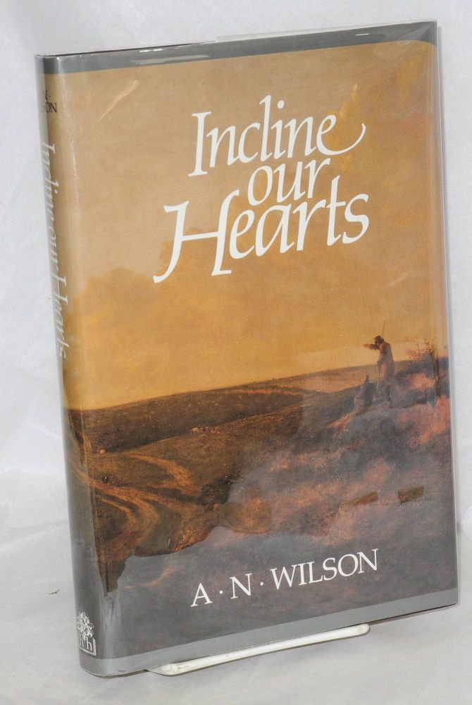 Incline our hearts. A. N. Wilson.