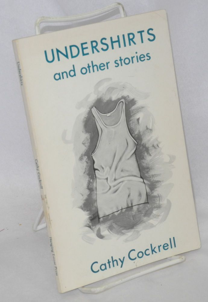 Undershirts and other stories. Robin Tewes, Cathy Cockrell, cover art.
