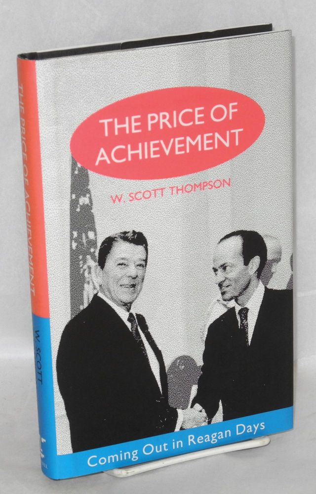 the price of achievement; coming out in Reagan days. W. Scott Thompson.