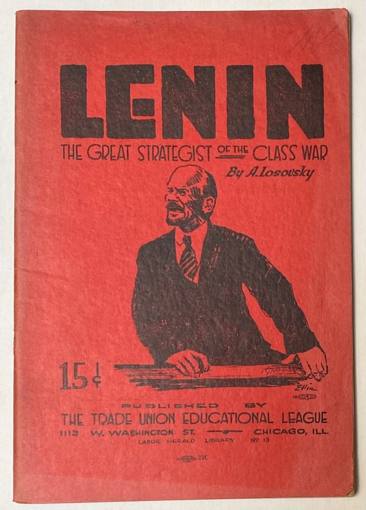 Lenin, the great strategist of the class war. Translation and introduction by Alexander Bittelman. A. Losovsky.