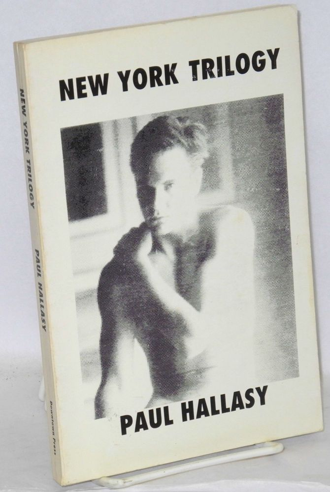 New York trilogy; New York underground, Trapped, and Love and sex. Paul Hallasy.