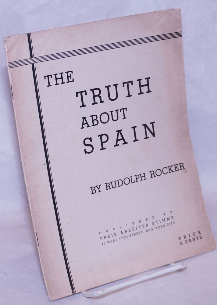 The truth about Spain. Rudolph Rocker.
