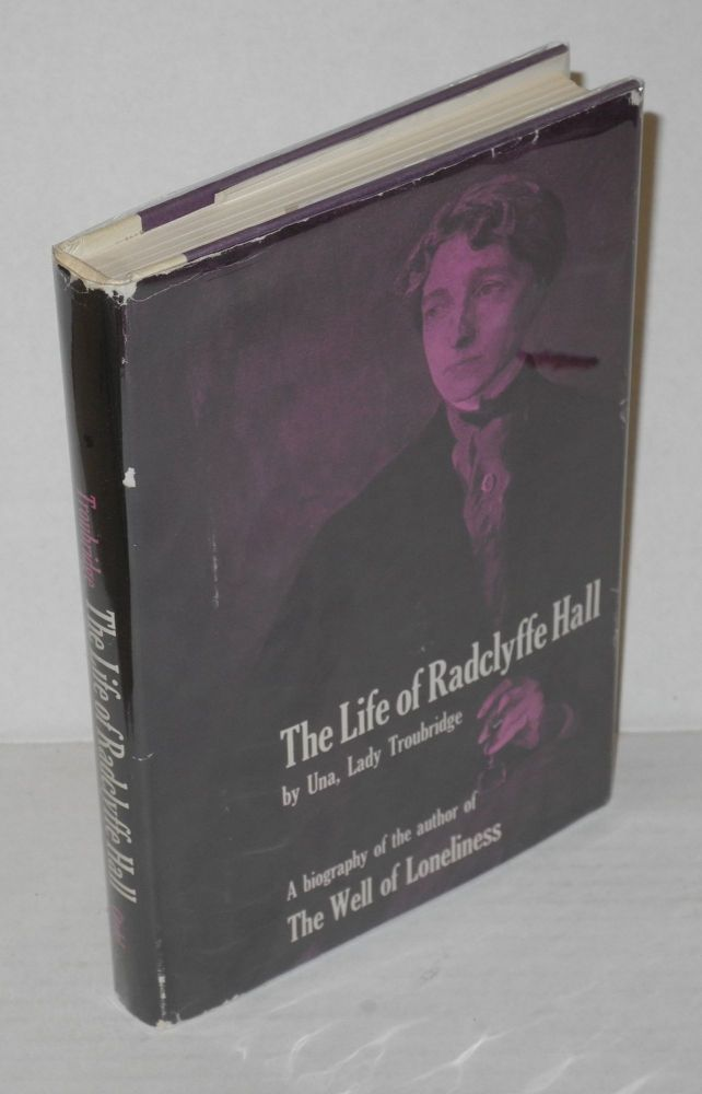 The life of Radclyffe Hall. Una Vincenzo Troubridge, Lady.